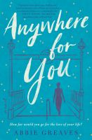 Anywhere for you : a novel Book cover