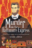 Murder on the Baltimore Express by Suzanne Jurmain.
