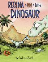 Regina is not a little dinosaur  Cover Image