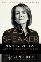 Madam Speaker : Nancy Pelosi and the lessons of power Book cover