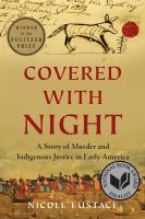Covered with night : a story of murder and indigenous justice in early America Book cover