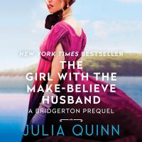 The girl with the make-believe husband : a Bridgertons prequel Book cover