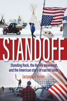Standoff : Standing Rock, the Bundy movement, and the American story sacred lands Book cover