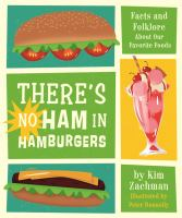 There's no ham in hamburgers : facts and folklore about our favorite foods Book cover