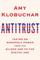 Antitrust : taking on monopoly power from the Gilded Age to the digital age Book cover