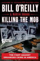 Killing the mob : the fight against organized crime in America Book cover