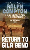 Ralph Compton : Return to Gila Bend : a Ralph Compton western Book cover