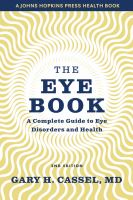 The eye book : a complete guide to eye disorders and health Book cover