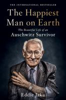 The happiest man on Earth : the beautiful life of an Auschwitz survivor Book cover
