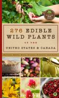 276 edible wild plants of the United States & Canada : berries, roots, nuts, greens, flowers, and seeds Book cover