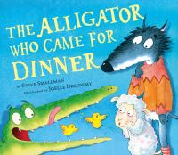 The alligator who came for dinner Book cover