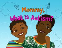 Mommy, what is autism? Book cover