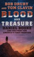 Blood and treasure : Daniel Boone and the fight for America's first frontier Book cover