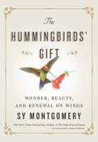 The hummingbirds' gift : wonder, beauty, and renewal on wings Book cover