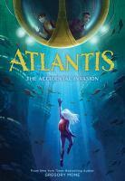 Atlantis : the accidental invasion  Cover Image