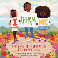 I affirm me : the ABCs of inspiration for Black kids Book cover
