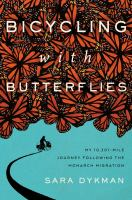 Bicycling with butterflies : my 10,201-mile journey following the monarch migration Book cover