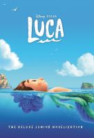 Luca : the deluxe junior novelization  Cover Image