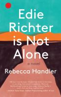 Edie Richter is not alone : a novel Book cover