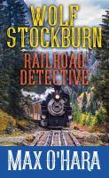Wolf Stockburn, railroad detective Book cover
