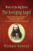 The Avenging Angel : a novel based on the life of Orrin Porter Rockwell, religious enforcer and Deputy United States Marshal Book cover