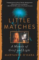 Little matches : a memoir of grief and light Book cover
