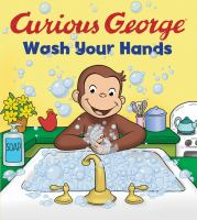 Curious George, wash your hands Book cover
