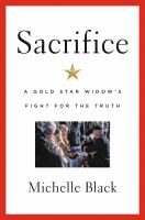 Sacrifice : a gold star widow's fight for the truth Book cover