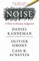 Noise : a flaw in human judgment Book cover