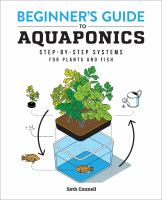Beginner's guide to aquaponics : step-by-step systems for plants and fish Book cover