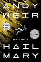 Project Hail Mary : a novel  Cover Image