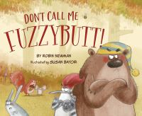 Don't call me fuzzybutt! Book cover