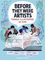 Before they were artists : famous illustrators as kids Book cover