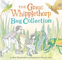 The great Whipplethorp bug collection Book cover