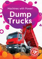 Dump trucks : machines with power! Book cover