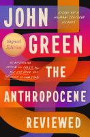 The Anthropocene reviewed : essays on a human-centered planet Book cover