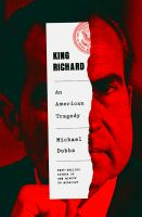 King Richard : Nixon and Watergate : an American tragedy Book cover