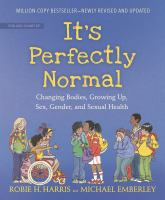 It's perfectly normal : changing bodies, growing up, sex, gender, and sexual health Book cover