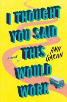 I thought you said this would work : a novel Book cover