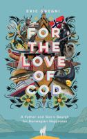 For the love of cod : a father and son's search for Norwegian happiness  Cover Image