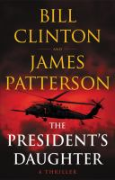 The president's daughter : a thriller  Cover Image