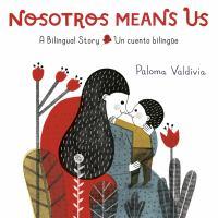 Nosotros means us = Un cuento bilingüe : a bilingual story Book cover