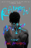 Rainbow milk : a novel  Cover Image