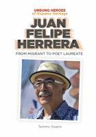 Juan Felipe Herrera : from migrant to poet laureate  Cover Image