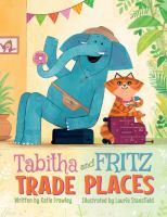 Tabitha and Fritz Trade Places by written by Katie Frawley ; illustrated by Laurie Stansfield.