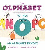 """The olphabet : """"O"""" no! an alphabet revolt Book cover"""