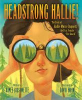"""Headstrong Hallie! : the story of Hallie Morse Daggett, the first female """"fire guard"""" Book cover"""