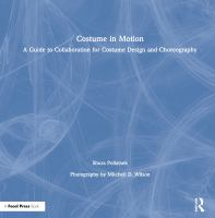 Costume in motion : a guide to collaboration for costume design and choreography  Cover Image