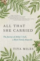 All that she carried : the journey of Ashley's sack, a Black family keepsake Book cover