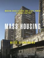 Mass housing : modern architecture and state power-a global history  Cover Image